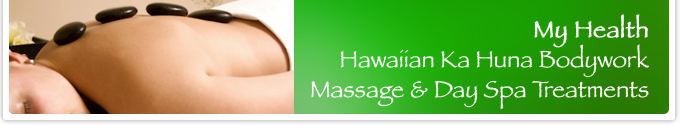 My Health Hawaiian Ka Huna Bodywork Massage and Day Spa Treatments